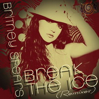 Britney Spears - Break The Ice (US Remixes)(2008)