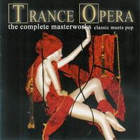 VA - Trance Opera - The Complete Masterworks (2008)