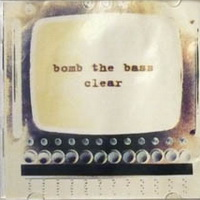 Bomb the bass - Clear (19995)