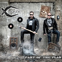 X-Noize - Part Of The Plan (2008)
